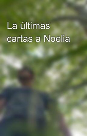 La últimas cartas a Noelia by acostacf