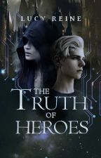 The Truth of Heroes ROUGH DRAFT by lucida-