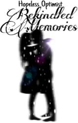 Rekindled Memories  by Hopless_Optimist