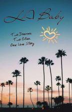 LA Baby ♡ Manhattan Dreams Sequel by JoshayaShipper4Ever