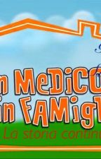 Un medico in  famiglia: la storia continua  by GildaBellavita