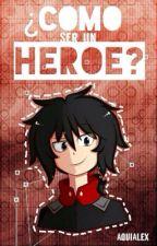 ¿Cómo ser un héroe?- #FNAFHSuperHero【EN EDICIÓN 👀】 by AlexStudios11