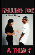 Falling For A Thug? *Edited by Kiyahaaa