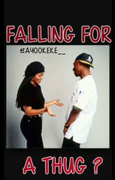 Falling For A Thug? *Edited