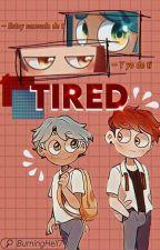 TIRED [ FON ] by -ImStupid-