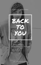 Back to you  L.T  by LadyStyles02