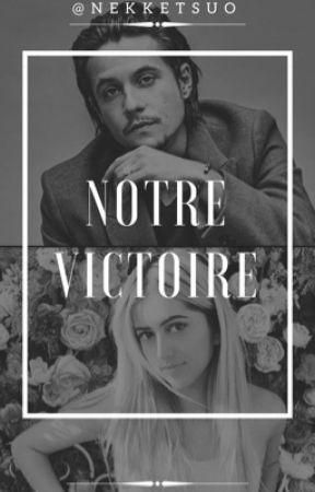 Notre Victoire.|Tome1.|Nekfeu.|Terminée. by NekketsuO