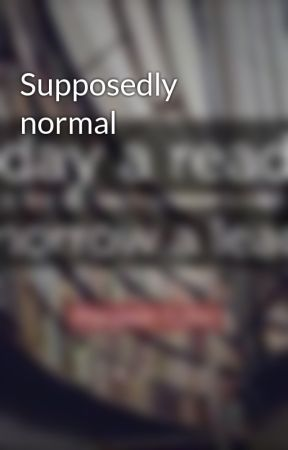 Supposedly normal  by easartlover