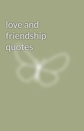 Love And Friendship Quotes New Friends Wattpad