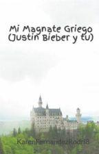 Mi Magnate Griego (Justin Bieber y tu) by KarenFernandezRodri8