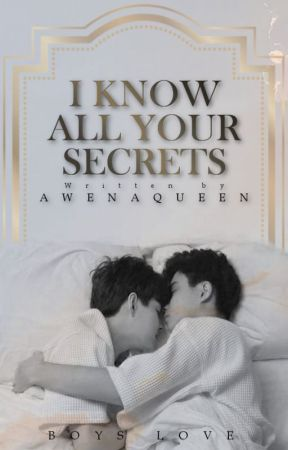 I know all your secrets //bxb//✔ by awenaqueen