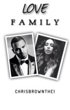 Love Family [Chris Brown] by ChrisBrownThe1