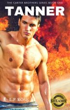 Tanner (18+) (Book 1 In The Carter Brothers Series) by LilaRose94