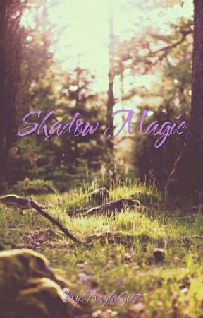 Shadow Magic by KaylaGee7