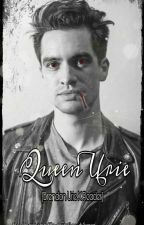 Queen Urie (Brendon Urie X Reader)  by Falloutrogers67