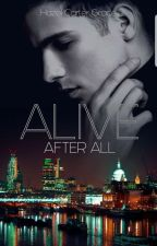 Alive after all - Tome 2 by thelatestbeliever