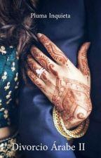 Divorcio árabe II. Divorcio. by Drama_Queen_9