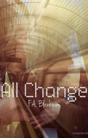 All Change (Coming Summer 2013) by off_piste