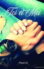 Toi&Moi...  [En pause] by _PikaGirl_