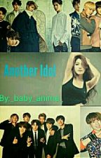 Another Idol (bts x reader) by _baby_anime_