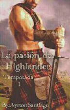La pasión del Highlander [Temporada 1] [Pausada Temporalmente] by AyrtonSantiago