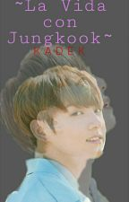 La Vida Con Jungkook (Jungkook Y Tu Lemon) by Nate_Natita