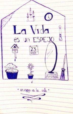 La vida es un espejo by AmericaGabriela3
