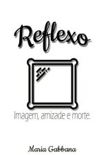 Reflexo | conto by xblanchard