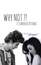 why not?! || Lorenzo Ostuni [ fanfiction ] by starrycoat