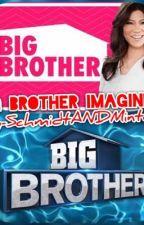 Big Brother Imagines! by SchmidtANDMinter
