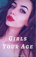 Girls Your Age | S.M by Y0urM1stak3
