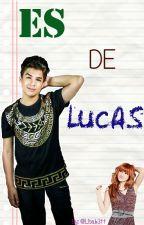 ES DE LUCAS by Lisab3tt