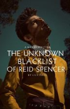 The Unknown Black List of Reid Spencer by classyreads