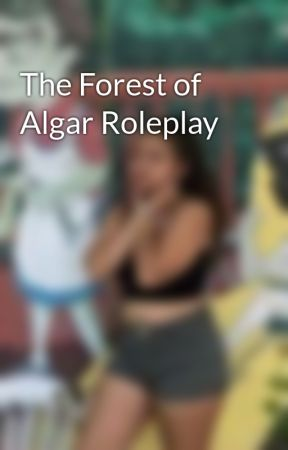 The Forest of Algar Roleplay by _-Gigi_Marie-_