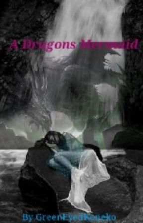A Dragon's Mermaid  by GreenEyedKoneko