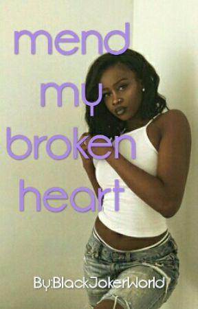 mend my broken heart by BlackJokerWorld
