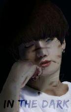 In The Dark  by Smile_Kookie