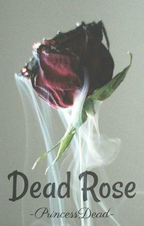 Dead Rose by -PrincessDead-