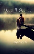 Keep A Secret by alyse5363