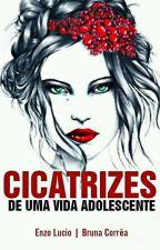 Cicatrizes De Uma Vida Adolescente by BRUNZO71
