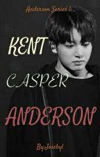 Anderson Series 1: Kent Casper Anderson by Josebyl