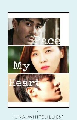 Pace My Heart (A sequel to *Happy To Meet You*)