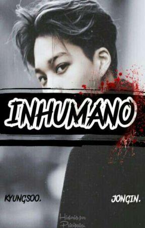 ↬ INHUMANO [KAISOO] by -Psicopata