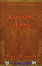 Ravens Story (Finished) by Septiplierplays2