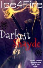 Darkest Shayde by Ice4Fire