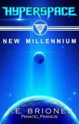 HYPERSPACE Episode I: The New Millenium by Fanatic_Francis