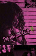 The Havana Club - [Camren Fanfic] by TereShakis