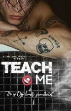 Teach me by -ItsEvi