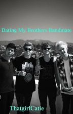 Dating My Brother's Bandmate by ThatgirlCaite