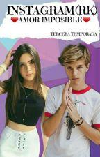 INSTAGRAM(RK) ❤AMOR IMPOSIBLE❤ TERCERA TEMPORADA  by noviasdemario